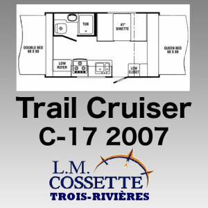 Trail Cruiser C-17 2007 - LM Cossette inc. vr roulotte fifth wheel caravane rv travel trailer - cherokee grey wolf pup arctic wolf kodiak apex nano