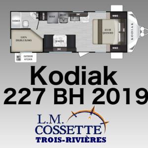 Kodiak 227 BH 2019 - LM Cossette inc. vr roulotte fifth wheel caravane rv travel trailer - grey wolf pup cherokee apex nano kodiak